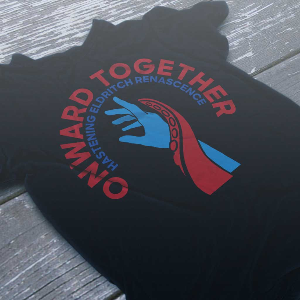 Onward Together Hastening Eldritch Renascence PAC Tee