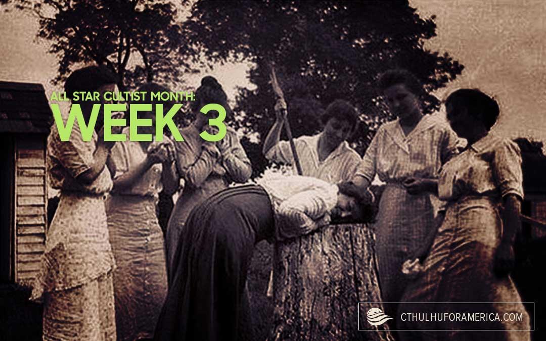 All-Star Cultist Month: Week 3!