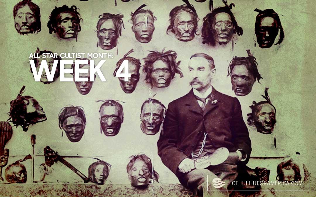 All-Star Cultist Month: Week 4!