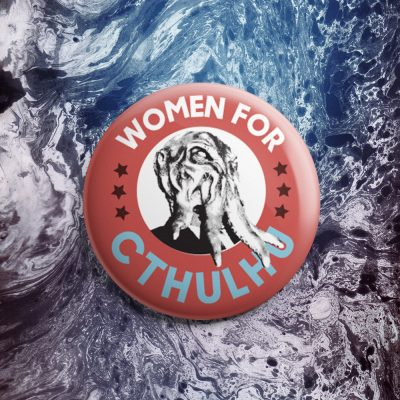 Women for Cthulhu Button