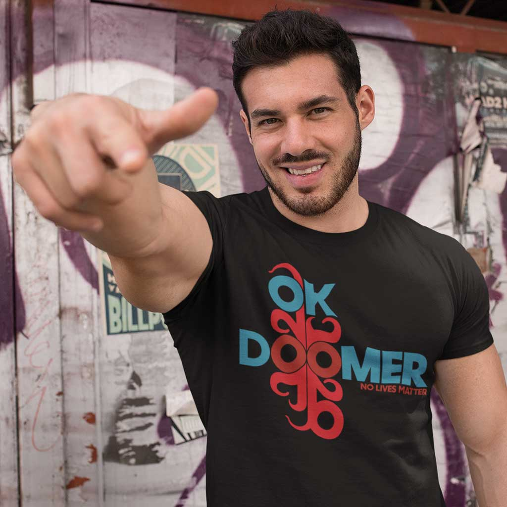 """OK BOOMER """"No Lives Matter"""" T-Shirt"""