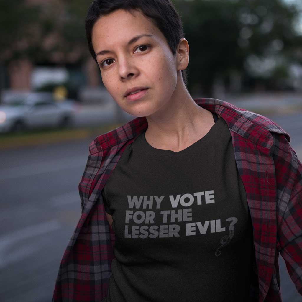 Why Vote for the Lesser Evil? Cthulhu for President T-Shirt